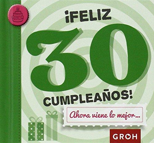 ¡Feliz 30 Cumpleaños! Ahora Viene Lo Mejor... (Minis)