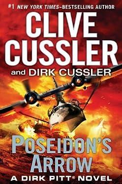 Poseidon's Arrow (Dirk Pitt Adventure) by Cussler, Clive, Cussler, Dirk (1st (first) Edition) [Hardcover(2012)]