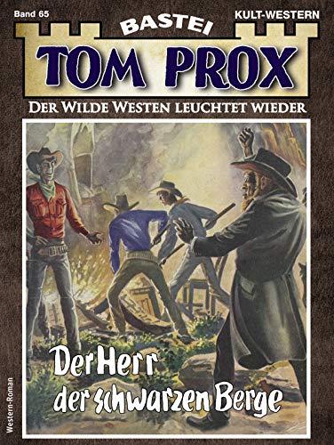 Tom Prox 65 - Western: Der Herr der schwarzen Berge