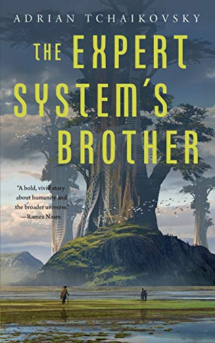 Compare Textbook Prices for The Expert System's Brother The Expert System's Brother, 1  ISBN 9781250197566 by Tchaikovsky, Adrian