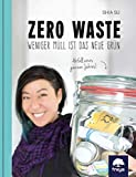 Zero Waste: Weniger Müll ist das neue Grün