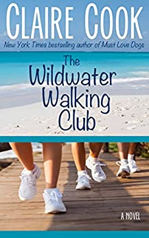 The Wildwater Walking Club: Book 1 of The Wildwater Walking Club series by [Claire Cook]