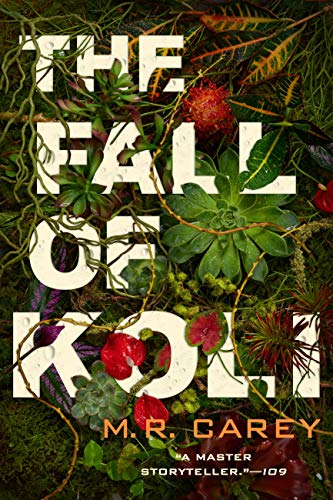 The Fall of Koli (The Rampart Trilogy Book 3) by [M. R. Carey]