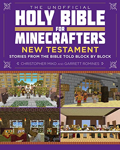 The Unofficial Holy Bible for Minecrafters: New Testament: Stories from the Bible Told Block by Block (Unofficial Minecrafters Holy Bible)