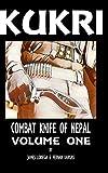 Best Kukris - Kukri: Combat Knife of Nepal Volume One Review