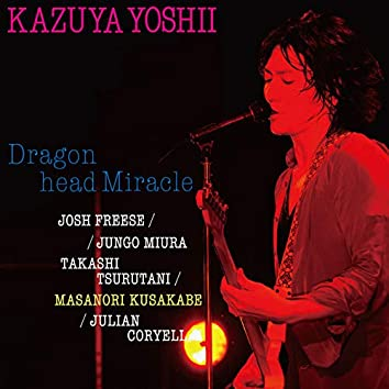 Dragon head Miracle (Live)