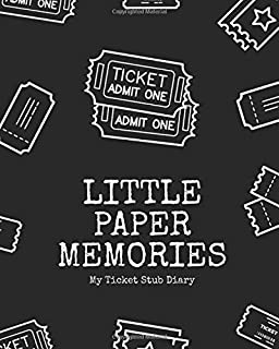 Little Paper Memories - A Ticket Stub Diary: The perfect ticket stub album to organize your ticket collection.