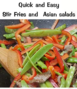 Quick and Easy Stir-Fry and Asian Salads (Delicious Mini Book Book 9)