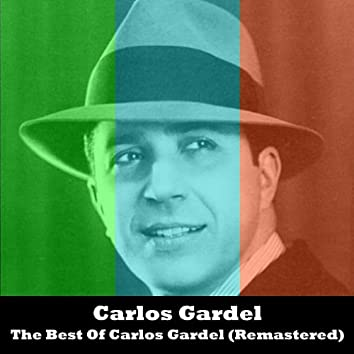 The Best Of Carlos Gardel (Remastered)