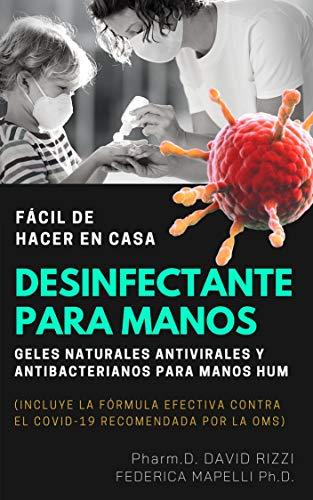 DESINFECTANTE PARA MANOS FÁCIL DE HACER EN CASA: Geles naturales antivirales y antibacterianos para manos HUM (Spanish Edition)