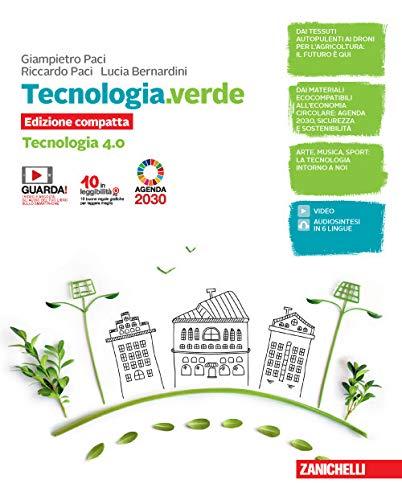 Tecnologia.verde. Tecnologia 4.0 compatta e Disegno, laboratorio e coding. Per le Scuole superiori. Con e-book. Con espansione online