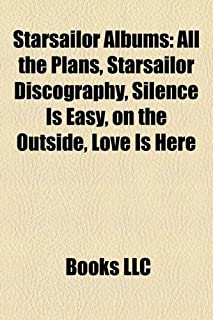 Starsailor Albums: All the Plans, Starsailor Discography, Silence Is Easy, on the Outside, Love Is Here
