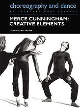 Merce Cunningham: Creative Elements (Choreography and Dance Studies Series)