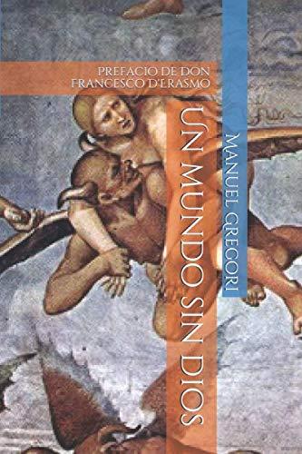 Un mundo sin dios: Prefacio de Don Francesco D'Erasmo