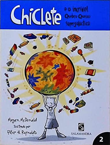 Chiclete É o Incrível Quebra-Queixo Supergaláctico - Volume 2. Coleção Chiclete