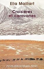 Croisières et Caravanes d'Ella Maillart