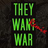 They Want War (feat. Kevi Morse) (Remix)