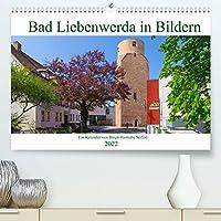 Bad Liebenwerda in Bildern (Premium, hochwertiger DIN A2 Wandkalender 2022, Kunstdruck in Hochglanz): Ein fotografischer Spaziergang durch Bad Liebenwerda. (Monatskalender, 14 Seiten )