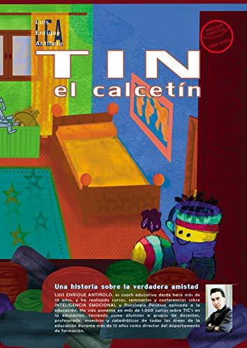 TIN el calcetín (con Ilustraciones y una Guía Didáctica de la Amistad): Una historia sobre la verdadera amistad (desarrollo infantil en valores nº 2)