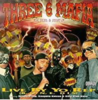 Live By the Rep by THREE 6 MAFIA (1995-11-21)