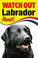 WATCH OUT Labrador 画像イラストサインボード:ラブラドール(ブラック) 英語看板 イギリス製 Made in U.K [並行輸入品]