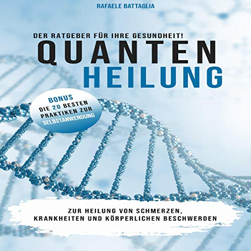 Quantenheilung: Der Ratgeber für Ihre Gesundheit! Titelbild