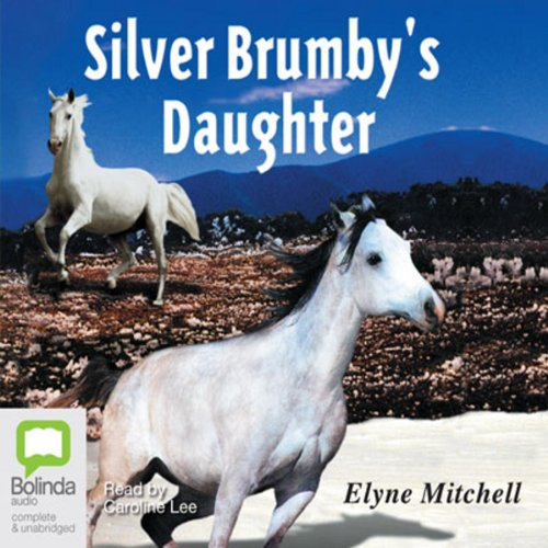 The Silver Brumby's Daughter: The Silver Brumby series, Book 2 cover art