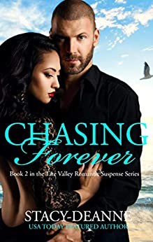 Chasing Forever (Tate Valley Romantic Suspense Series Book 2) by [Stacy-Deanne]