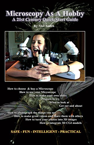 Microscopy As A Hobby. A 21st Century Quick Start Guide (English Edition)
