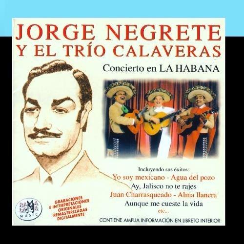Concierto En La Habana by Jorge Negrete Y El Tr?o Calaveras