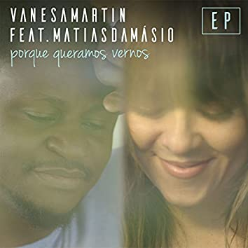 Porque queramos vernos (feat. Matias Damásio) [EP]