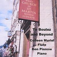 To Boulez & Beyond