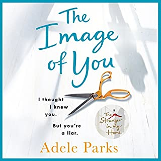 The Image of You                   By:                                                                                                                                 Adele Parks                               Narrated by:                                                                                                                                 Lucy Paterson                      Length: 13 hrs and 19 mins     318 ratings     Overall 4.3