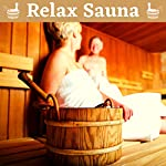Relax Sauna - Relaxing Spa Music for Infrared Sauna