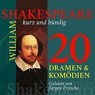 20 Dramen und Komödien: Shakespeare kurz und bündig                   Autor:                                                                                                                                 William Shakespeare                               Sprecher:                                                                                                                                 Jürgen Fritsche                      Spieldauer: 12 Std. und 54 Min.     42 Bewertungen     Gesamt 4,3