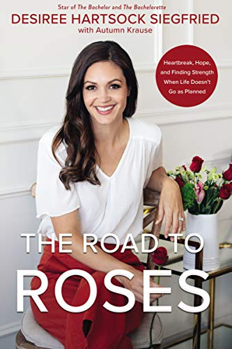 The Road to Roses: Heartbreak, Hope, and Finding Strength When Life Doesn't Go as Planned (English Edition)