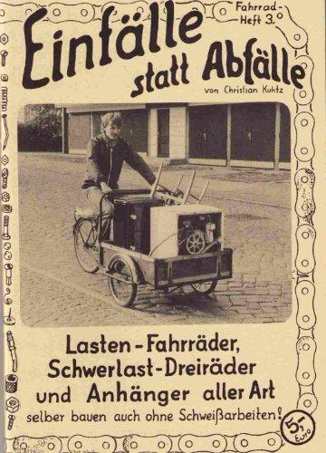 Schwerlast-Dreiräder und Anhänger. Kinder-Anhänger und Langholztransporter selber bauen auch ohne Schweissarbeiten!