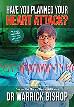 Have You Planned Your Heart Attack: This book may save your life by [Warrick Bishop, Charles Wooley]