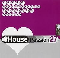 House Passion Vol.27