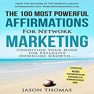 The 100 Most Powerful Affirmations for Network Marketing audiobook cover art