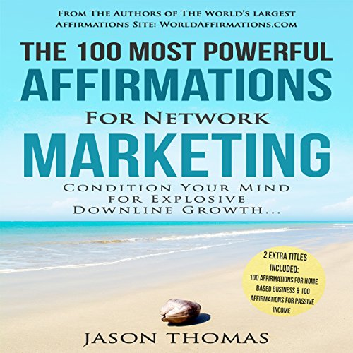 The 100 Most Powerful Affirmations for Network Marketing cover art