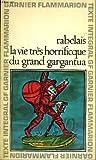 La Vie Tres Horrifique Du Grand Gargantua - Editions Flammarion - 26/10/1993