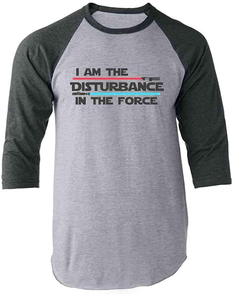 I Am The Disturbance in Force Funny Raglan 5 ☆ popular Tee Baseball Shir OFFicial site