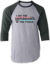 I Am The Disturbance in The Force Funny Raglan Baseball Tee Shirt