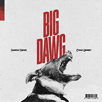 Big Dawg (feat. Trae Perry)