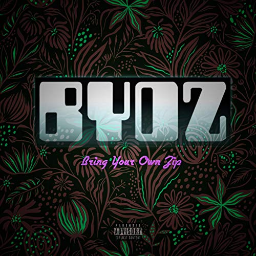 BYOZ (Bring Your Own Zip) [Explicit]