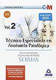 Técnico Especialista en Anatomía Patológica del Servicio de Salud de la Comunidad de Madrid. Temario Específico Volumen 2