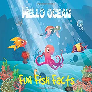 Hello Ocean, Fun fish Facts: Enjoyable Educational Book about Ocean Life For Kids