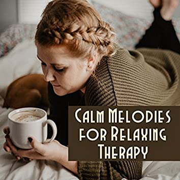 Calm Melodies for Relaxing Therapy