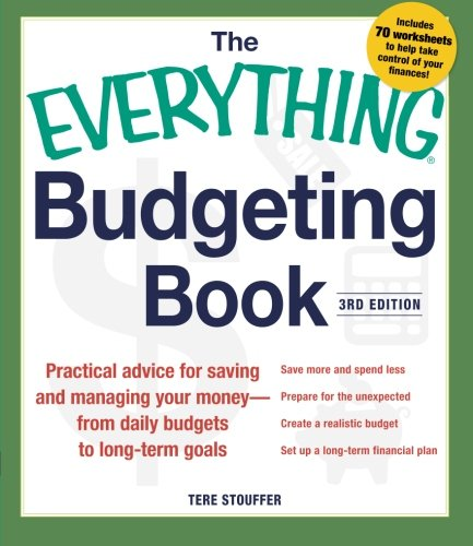 Compare Textbook Prices for The Everything Budgeting Book: Practical Advice For Saving And Managing Your Money - From Daily Budgets To Long-Term Goals Third Edition ISBN 0045079567764 by Stouffer, Tere